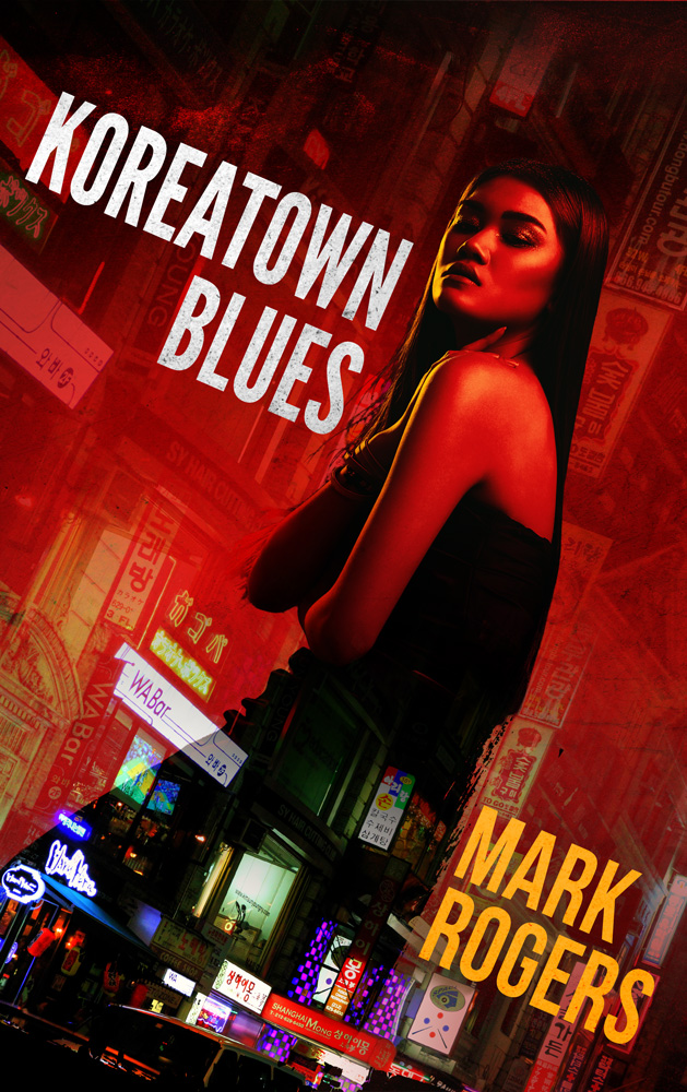 Koreatown Blues – Coming Feb. 2017 from Brash Books
