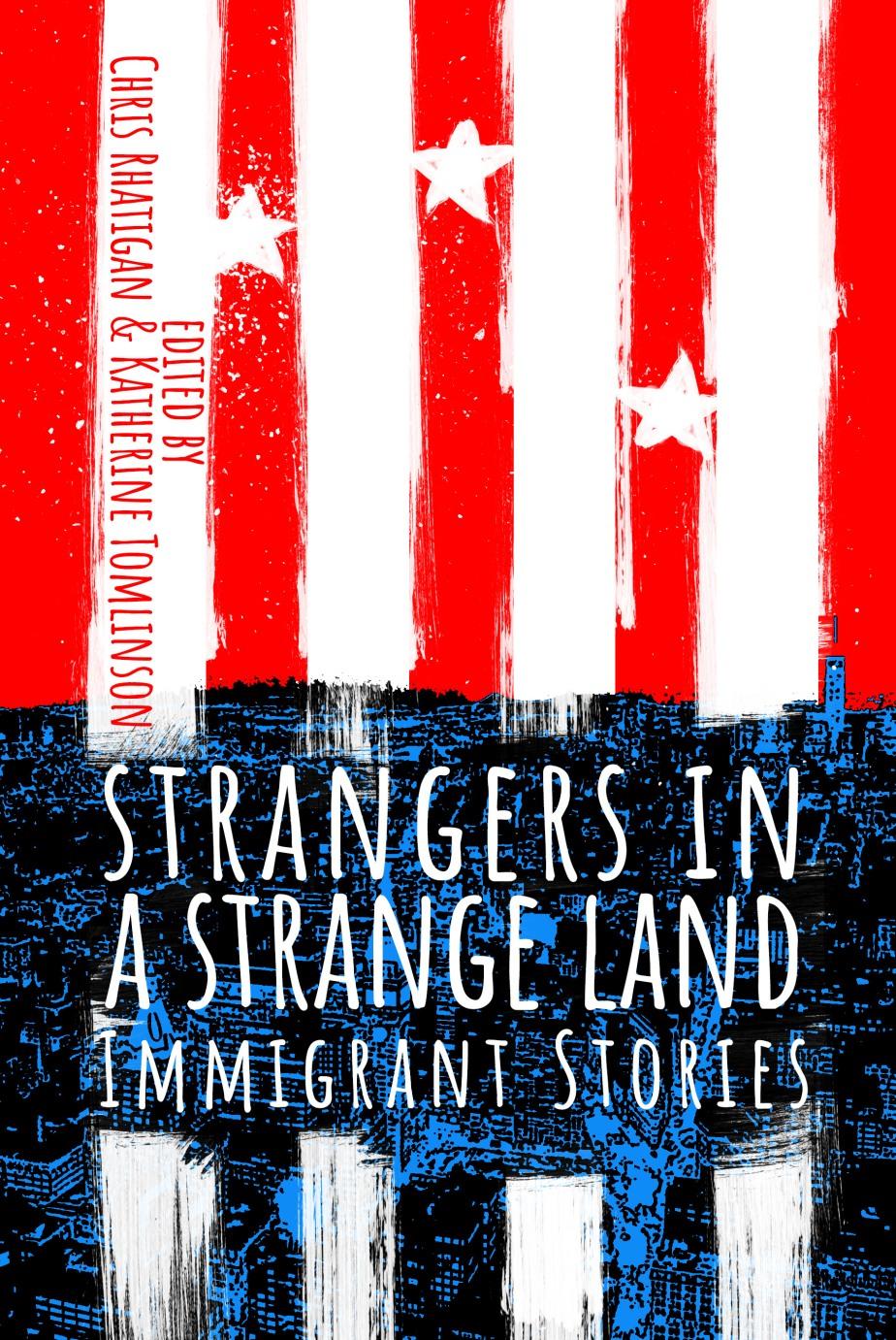 Strangers in A Strange Land: ImmigrantStories